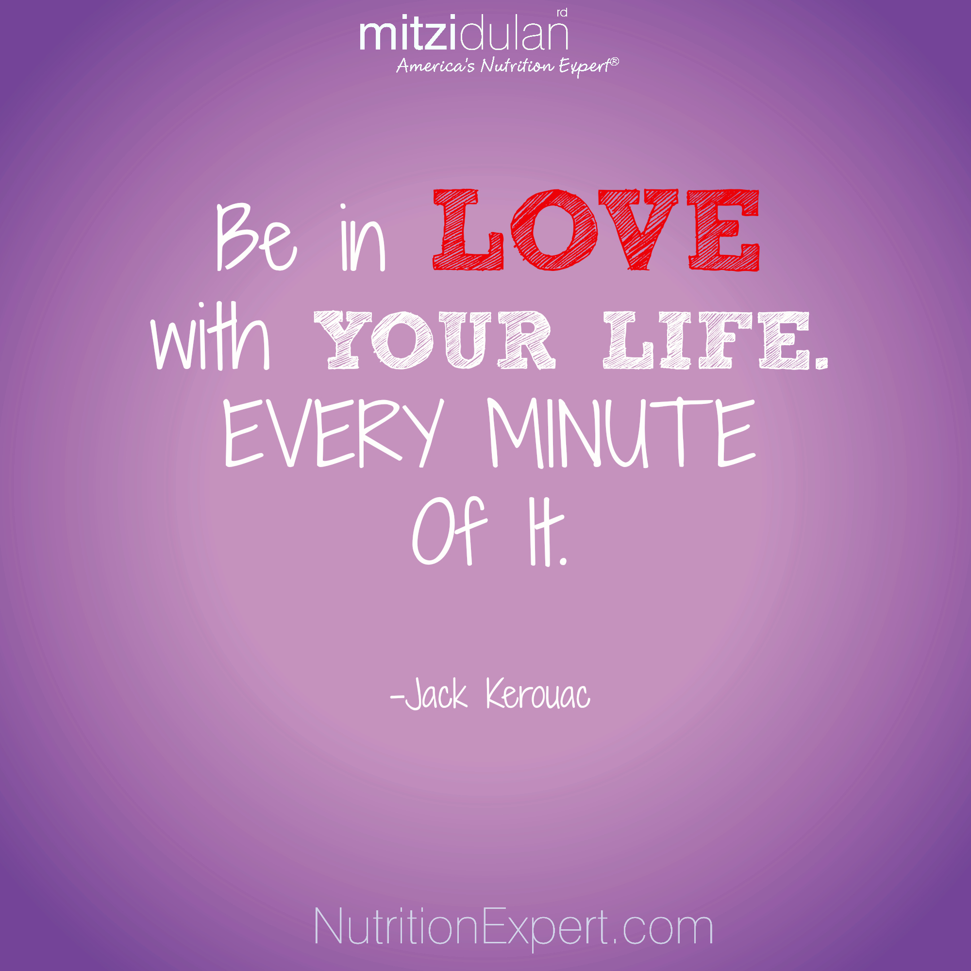 Be In LOVE with your life Pinterest Quote 8-27-14